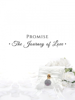 Promise • The Journey of Love •